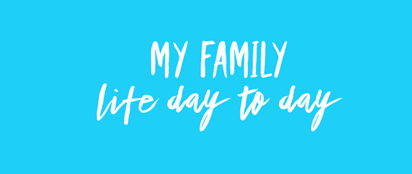 Day 1 - My family life day to day